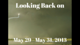 A look back at the May 29 - May 31, 2013 severe weather