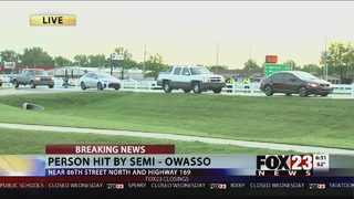 One person dead after getting hit by semi-truck in Owasso