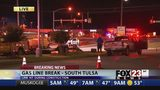 VIDEO: Streets closed after gas line break in south Tulsa